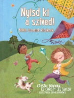Crystal Bowman & Christy Lee Taylor: Nyisd ki a szíved!