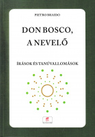 Pietro Braido: Don Bosco, a nevelő