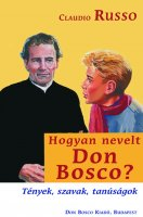 Claudio Russo: Hogyan nevelt Don Bosco?